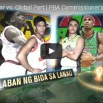 Star Hotshots vs GlobalPort Highlights – 2017 Commissioners Cup