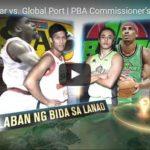 Star Hotshots vs GlobalPort Highlights – 2017 Commissioners Cup